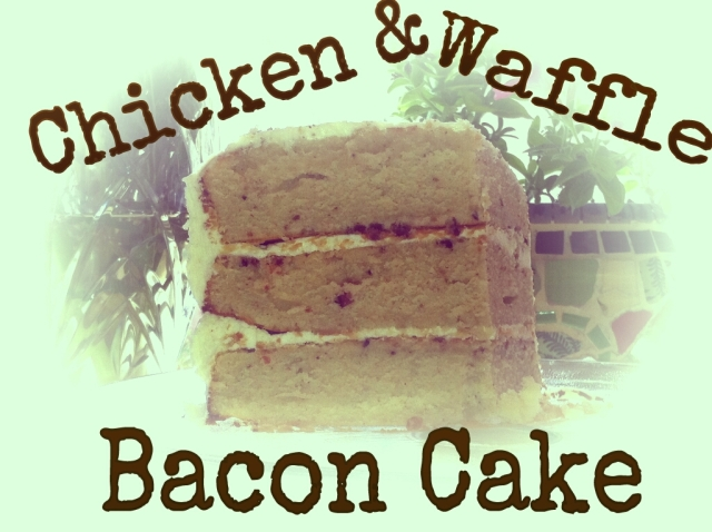 chicken and waffles bacon cake